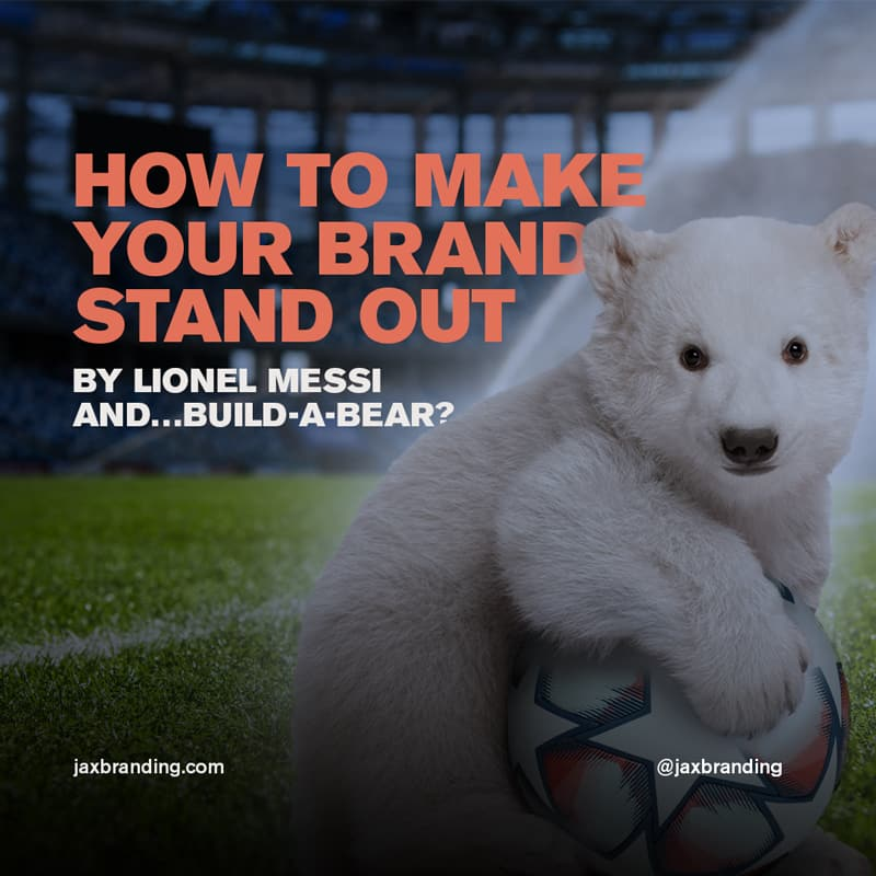 How-to-make-your-brand-stand-out-JAX-Branding
