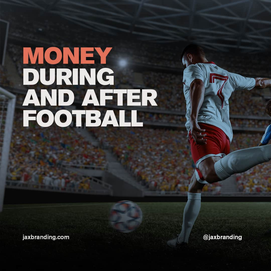 JAX-Branding-Money-during-and-after-Football